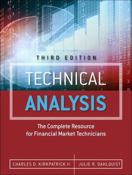Technical Analysis: The Complete Resource for Financial Market Technicians, Third Edition