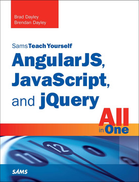 Sams Teach Yourself AngularJS, JavaScript, and jQuery All in One in 24 Hours