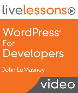 WordPress for Developers LiveLessons