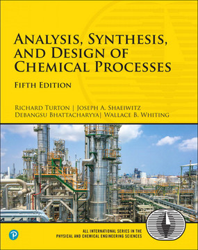 Analysis, Synthesis, and Design of Chemical Processes, Fifth Edition