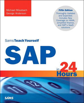 SAP in 24 Hours, Sams Teach Yourself, Fifth Edition