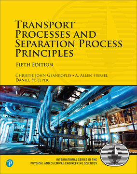 Transport Processes and Separation Process Principles, Fifth Edition