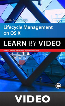 Lifecycle Management on OS X Learn by Video