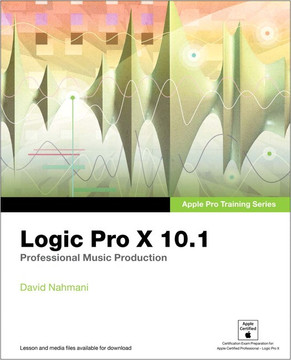 Apple Pro Training Series: Logic Pro X 10.1: Professional Music Production