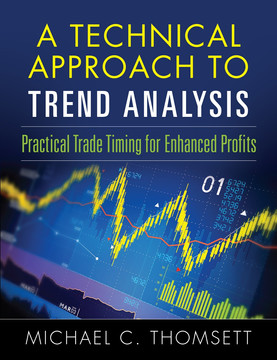 A Technical Approach To Trend Analysis: Practical Trade Timing for Enhanced Profits