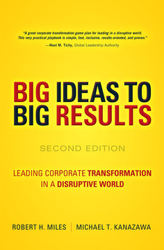 BIG Ideas to BIG Results: Leading Corporate Transformation in a Disruptive World, Second Edition