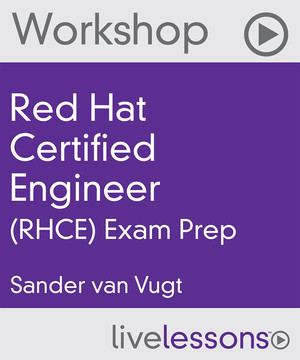 Red Hat Certified Engineer (RHCE) Exam Cram Video Workshop