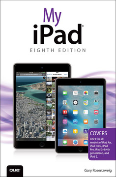 My iPad (Covers iOS 9 for iPad Pro, all models of iPad Air and iPad mini, iPad 3rd/4th generation, and iPad 2), Eighth Edition