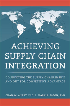 Achieving Supply Chain Integration: Connecting the Supply Chain Inside and Out for Competitive Advantage