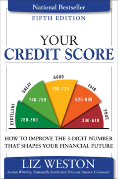 Your Credit Score: How to Improve the 3-Digit Number That Shapes Your Financial Future, Fifth Edition