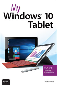 My Windows 10 Tablet: Covers Windows 10 Tablets including Microsoft Surface Pro