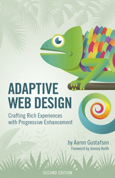 Adaptive Web Design: Crafting Rich Experiences with Progressive Enhancement, Second Edition