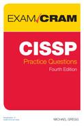 CISSP Practice Questions Exam Cram, Fourth Edition