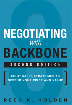 Negotiating with Backbone: Eight Sales Strategies to Defend Your Price and Value, Second Edition