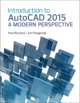Introduction to AutoCAD® 2015: A Modern Perspective