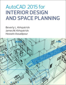 AutoCAD® 2015 for Interior Design and Space Planning
