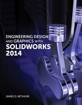 Engineering Design and Graphics with SolidWorks® 2014