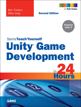 Sams Teach Yourself Unity® Game Development in 24 Hours, Second Edition