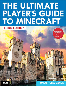 The Ultimate Player's Guide to Minecraft, Third Edition