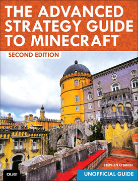 The Advanced Strategy Guide to Minecraft, Second Edition [Book]