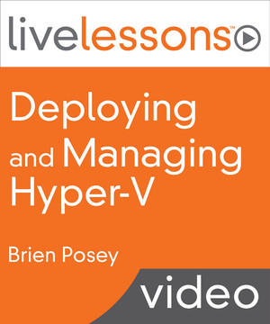 Deploying and Managing Hyper-V