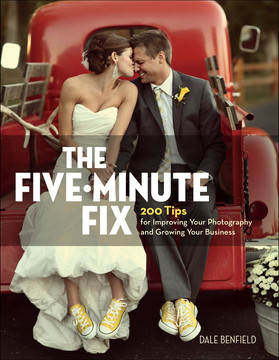 The Five-Minute Fix: 200 Tips for Improving Your Photography and Growing Your Business