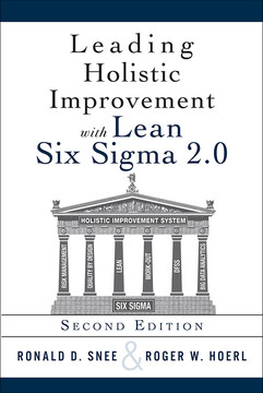 Leading Holistic Improvement with Lean Six Sigma 2.0, Second Edition