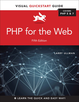 PHP for the Web: Visual QuickStart Guide, Fifth Edition