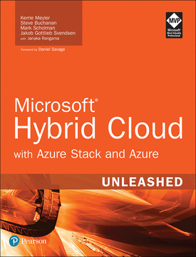 Microsoft Hybrid Cloud Unleashed with Azure Stack and Azure, First Edition