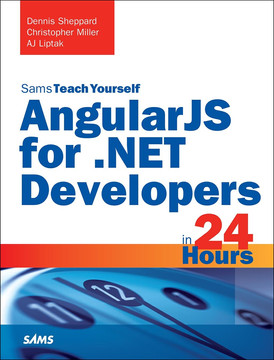 Sams Teach Yourself: AngularJS for .NET Developers in 24 Hours