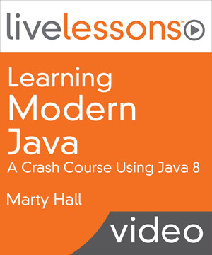 Learning Modern Java: A Crash Course Using Java 8