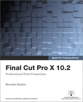 APTS: Final Cut Pro X 10 2 [Book]
