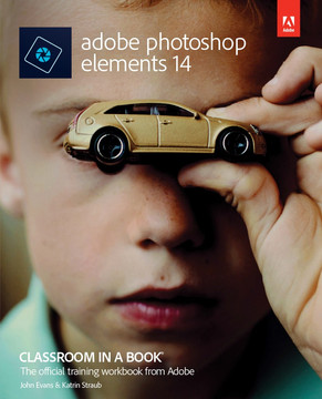 Adobe Photoshop Elements 14 Classroom in a Book®