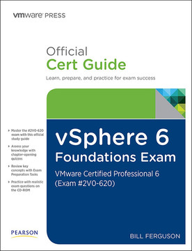 vSphere 6 Foundations Exam Official Cert Guide (Exam #2V0-620): VMware® Certified Professional 6