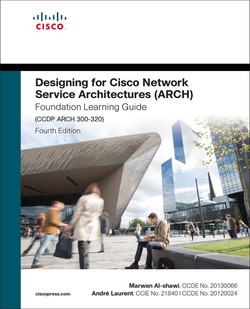 Designing for Cisco Network Service Architectures (ARCH) Foundation Learning Guide, Fourth Edition