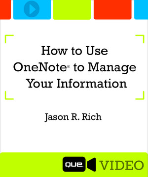 How to Use OneNote(r) to Manage Your Information