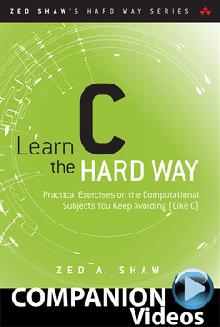 Learn C the Hard Way (Companion Videos)