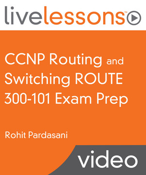 CCNP Routing and Switching ROUTE 300-101 Exam Prep