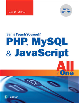 SamsTeachYourself PHP, MySQL & JavaScript: All in One, 6th Edition