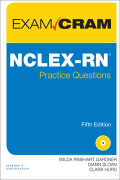 NCLEX-RN® Practice Questions Exam Cram, Fifth Edition