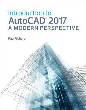 Introduction to AutoCAD® 2017: A Modern Perspective [Book]