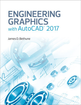 Engineering Graphics with AutoCAD® 2017