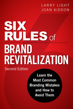 Six Rules of Brand Revitalization: Learn the Most Common Branding Mistakes and How to Avoid Them, Second Edition