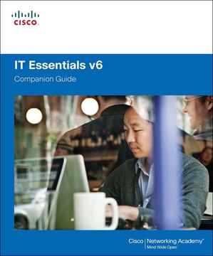 IT Essentials v6 Companion Guide, Sixth Edition