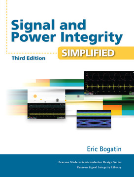 Signal and Power Integrity - Simplified, Third edition