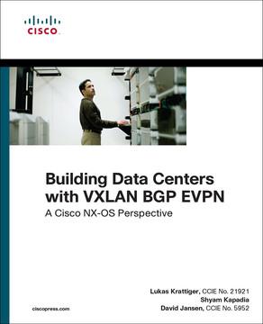 Building Data Centers with VXLAN BGP EVPN: A Cisco NX-OS Perspective
