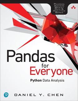 Pandas for Everyone: Python Data Analysis, First Edition