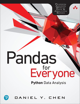 Pandas for Everyone: Python Data Analysis, First Edition