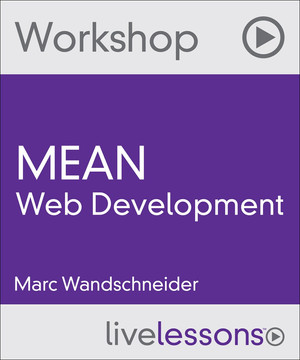 MEAN Web Development Workshop: An introduction to the MEAN web programming stack: MongoDB, Express, AngularJS, and Node.js