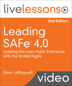 Leading SAFe (Scaled Agile Framework) 4.0